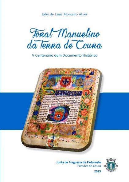 Paredes de Coura: Livro sobre o Foral Manuelino lançado no próximo dia 16 de maio