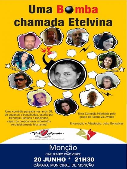 Monção: Cine Teatro João Verde recebe 'Uma bomba chamada Etelvina' no dia 20 de junho