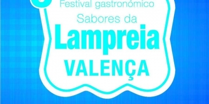 Valença: Festival «Sabores da Lampreia» começa esta sexta-feira